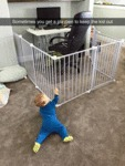 Sometimes You Get A Playpen To Keep The Kid Out