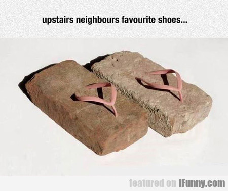 Upstairs Neighbours Favourite Shoes...
