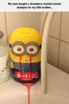 My Mom Bought A Strawberry Scented Minion Shampoo