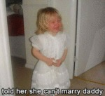 Told Her She Can't Marry Daddy