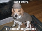 Don't Worry, I'll Sniff Out The Witches