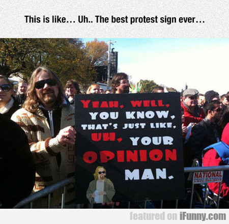 This Is Like... Uh.. The Best Protest Sign Ever...