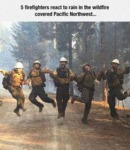 5 Firefighters React To Rain In The Wildfire