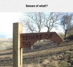 Beware Of What!?