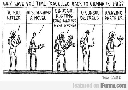 Why Have You Time-travelled Back To Vienna In 1913