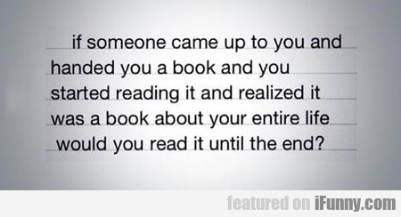 If Someone Came Up To You And Handed You A Book...