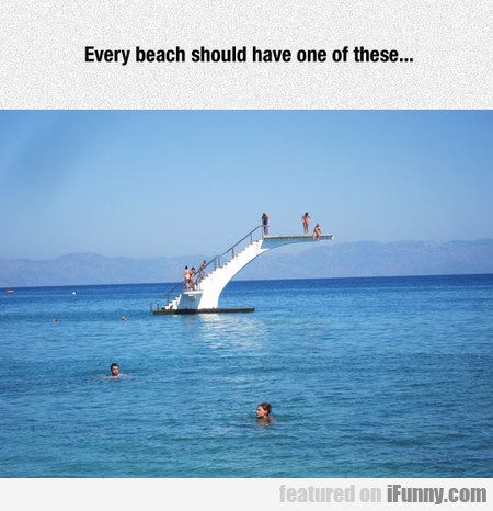 Every Beach Should Have One Of These...