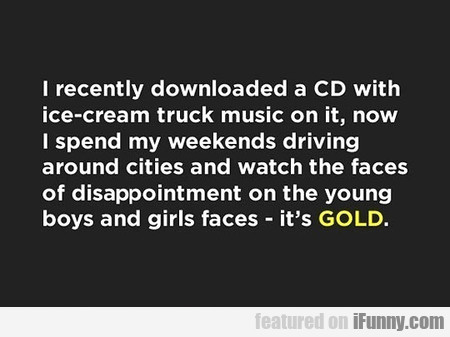 I Downloaded A Cd With Ice-cream Truck Music