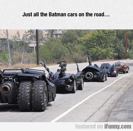 Just all the Batman cars on the road...