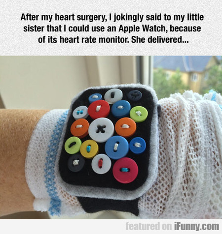 After My Heart Surgery, I Jokingly Said To My...