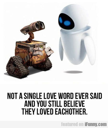 NOT A SINGLE LOVE WORD EVER SAID