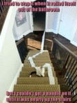I Tried To Stop It When It Rolled Itself Out Of...