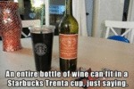 An Entire Bottle Of Wine Can Fit In A Starbucks...