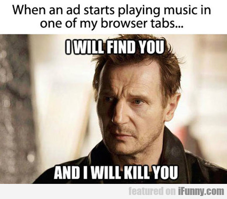 When An Ad Starts Playing Music In One Of My...