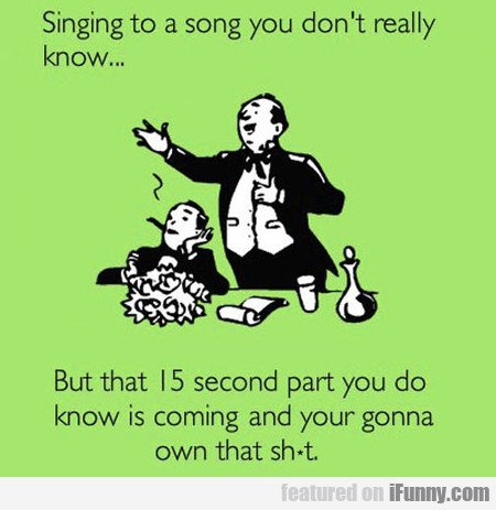 Singing To A Song You Don't Really Know