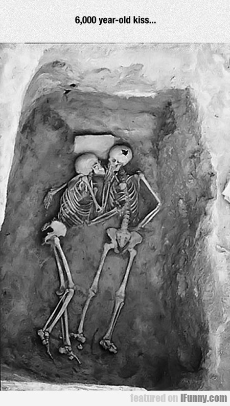 6,000 Year-old Kiss...
