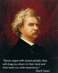 Mark Twain: Never Argue With Stupid People