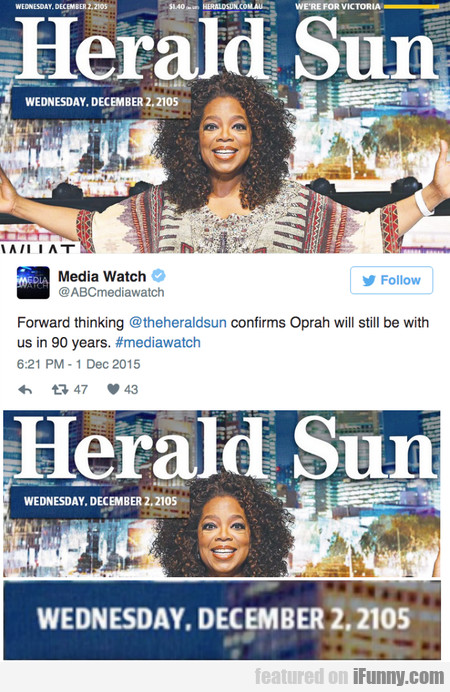 Herald Sun Confirms Oprah Will Still Be With Us In