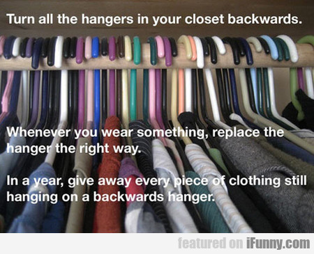 Turn All The Hangers In Your Closet Backwards