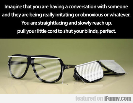 Imagine that you are having a conversation with...