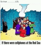 If There Were Cellphones At The Red Sea