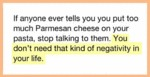 If Anyone Ever Tells You You Put Too Much Parmesan