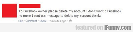 To Facebook Owner Please Delete My Account