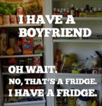 I Have A Boyfriend... I Mean A Fridge, Sorry