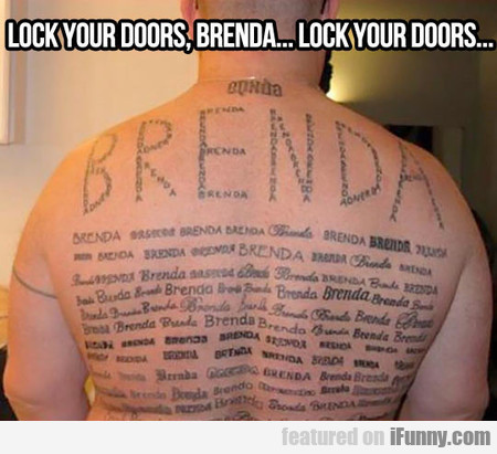 Lock Your Doors, Brenda... Lock Your Doors