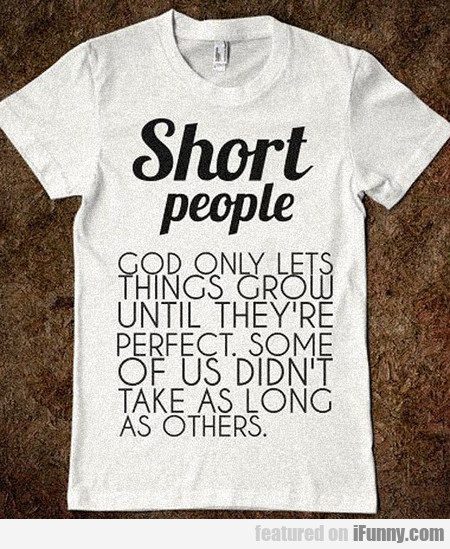 The Truth About Short People On A T-shirt