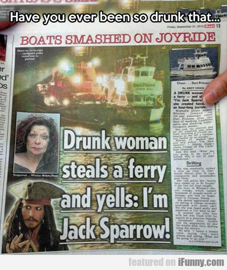 have you ever been so drunk that...