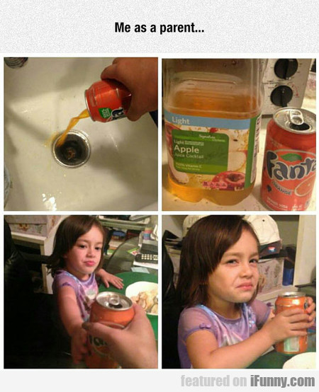 Me As A Parent... Gotcha!