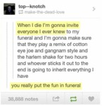 You Really Put The Fun In Funeral