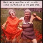 Reminder - Your Girlfriends Will Probably Outlive