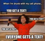 When I'm Drunk With My Cell Phone