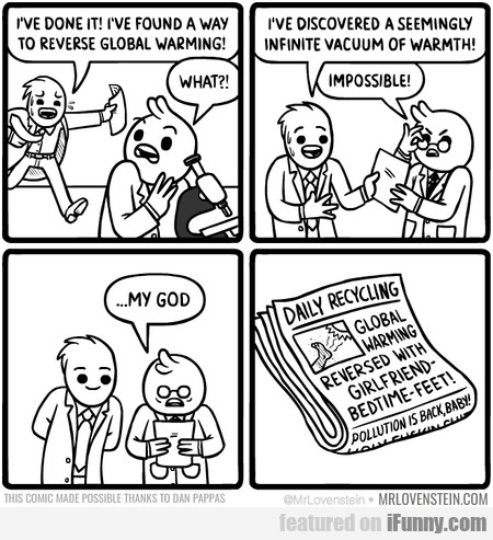 I've Found A Way To Reverse Global Warming!