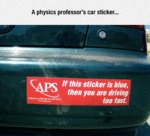 A Physics Professor's Car Sticker...