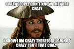 Crazy People Don't Know They Are Crazy