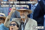 What Time Does Sean Connery Arrive At Wimbledon?