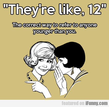 They're like, 12...