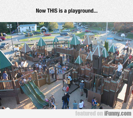 Now THIS is a playground...
