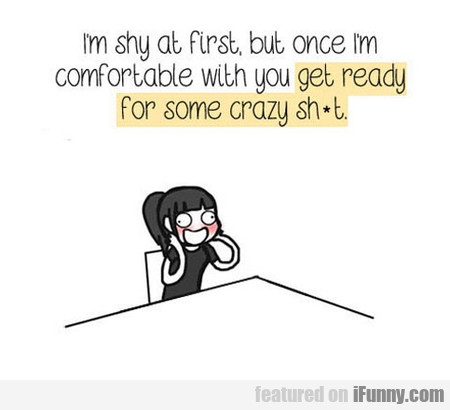 i'm shy at first