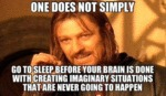 One Does Not Simply Go To Sleep Before...