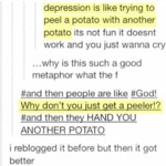 Depression Is Like Trying To Peel A Potato With An