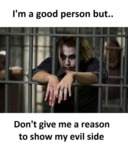 I'm A Good Person But..