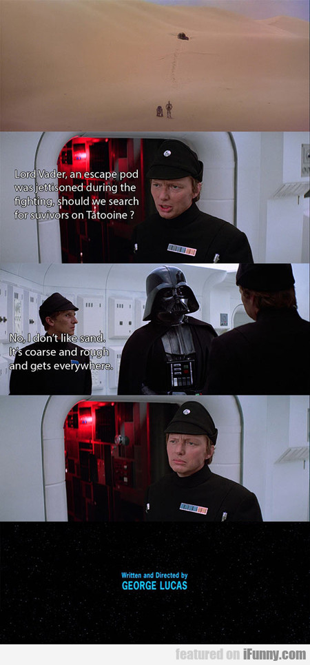 Lord Vader, An Escape Pod Was Jettisoned During...