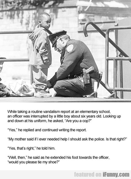 An Officer Was Interrupted By A Little Boy About..