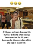 A 99 Year Old Man Divorced His 96 Year Old Wife
