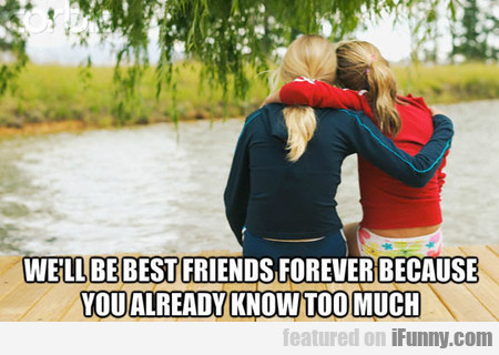 Why We'll Be Best Friends Forever