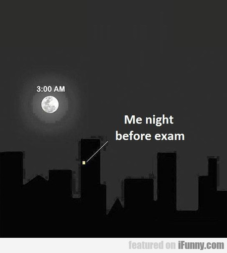 Me Night Before Exam